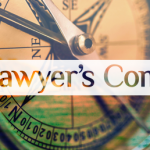 The Lawyer's Compass: How to Become a Force to Be Reckoned With (Part 2)